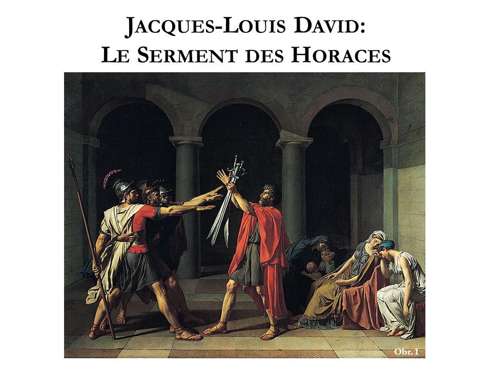 J ACQUES -L OUIS D AVID : L E S ERMENT DES H ORACES Obr. 1