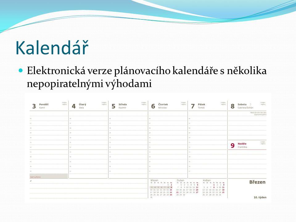 Kalendář Elektronická verze plánovacího kalendáře s několika nepopiratelnými výhodami