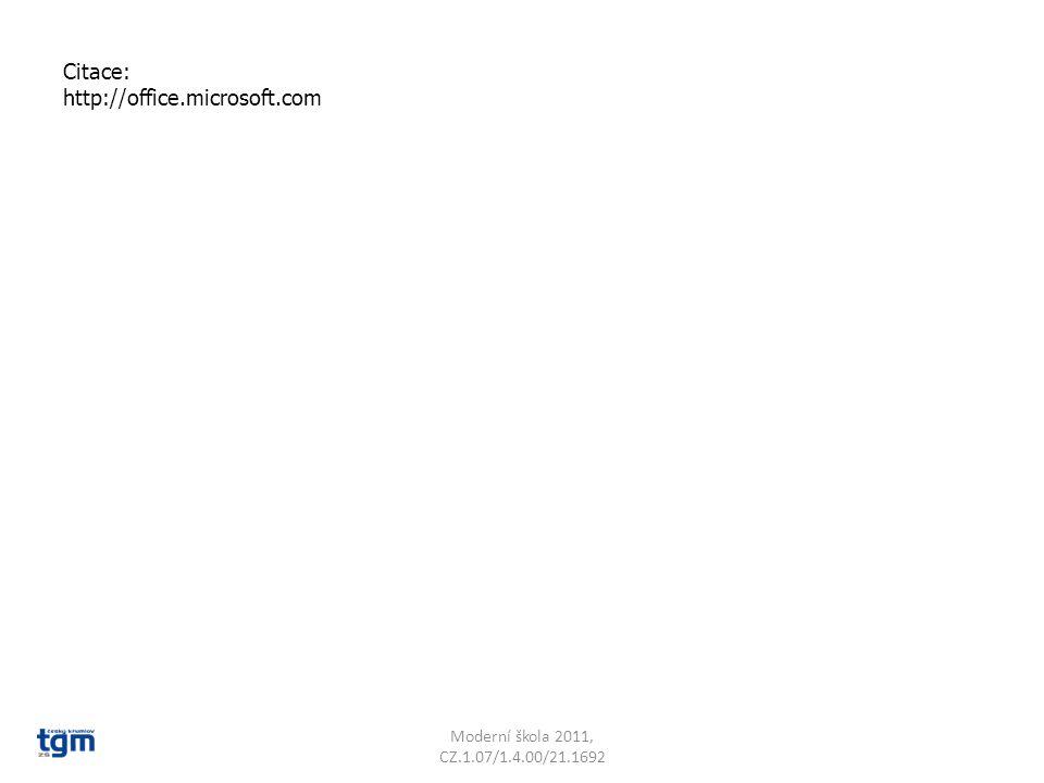 Citace: http://office.microsoft.com Moderní škola 2011, CZ.1.07/1.4.00/21.1692