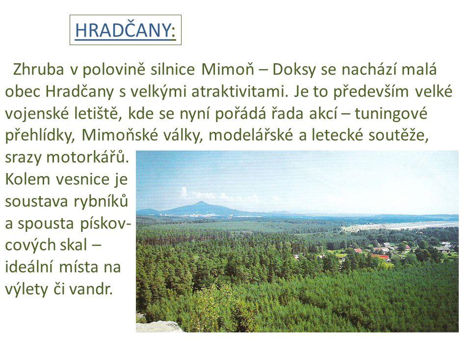 Dlouhá skála Hradčanské stěny Příroda v okolí Hradčan Mezi cestou z Provodína k Břehy- ni a řekou Ploučnicí se nalézá ta- jemné zalesněné a skalnaté úze- mí plné roklin a rozličných skal.