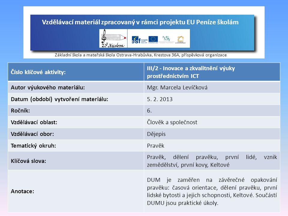 Vzdělávací materiál zpracovaný v rámci projektu EU Peníze školám Základní škola a mateřská škola Ostrava-Hrabůvka, Krestova 36A, příspěvková organizac