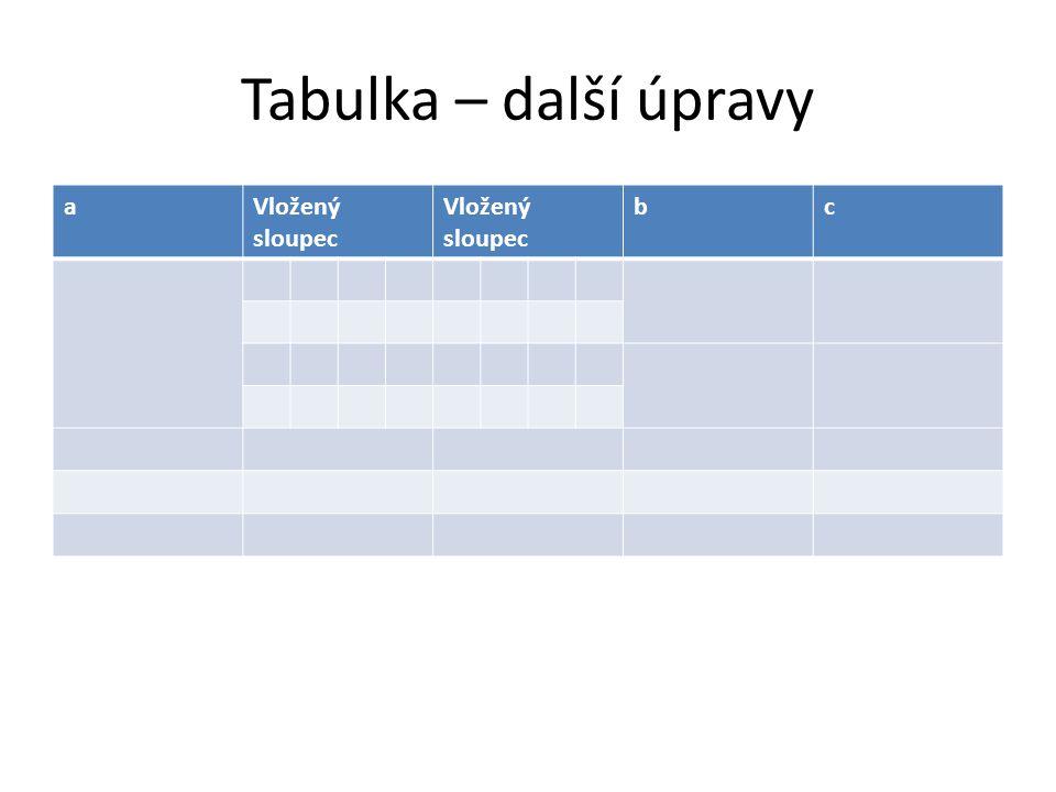 Tabulka – další úpravy aVložený sloupec Vložený sloupec bc