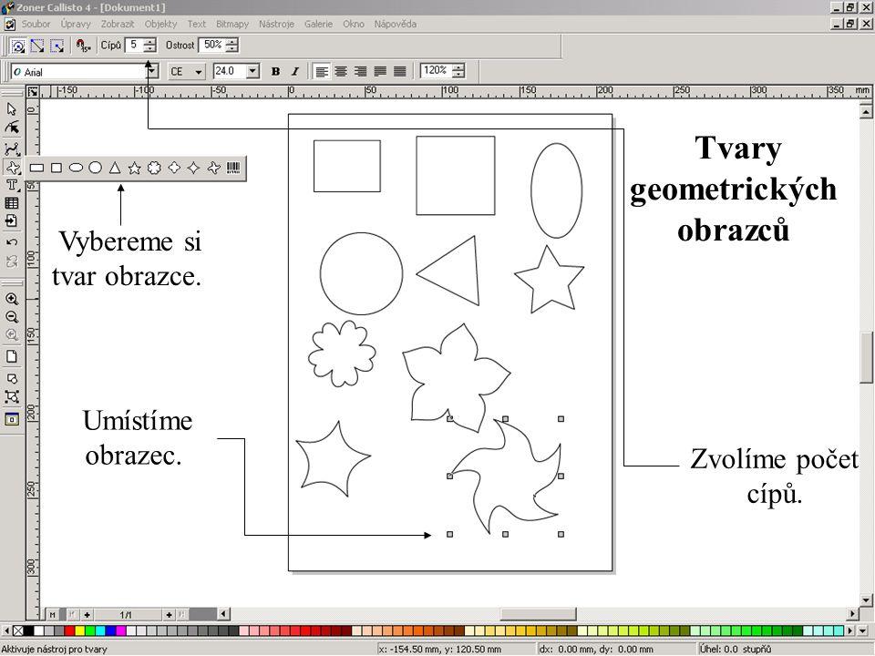 Tvary geometrických obrazců Vybereme si tvar obrazce. Zvolíme počet cípů. Umístíme obrazec.