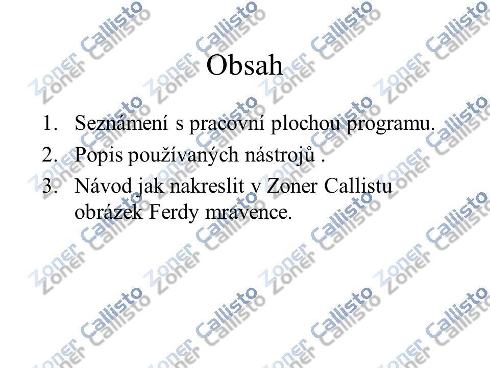 Obsah 1.Seznámení s pracovní plochou programu.2.Popis používaných nástrojů.