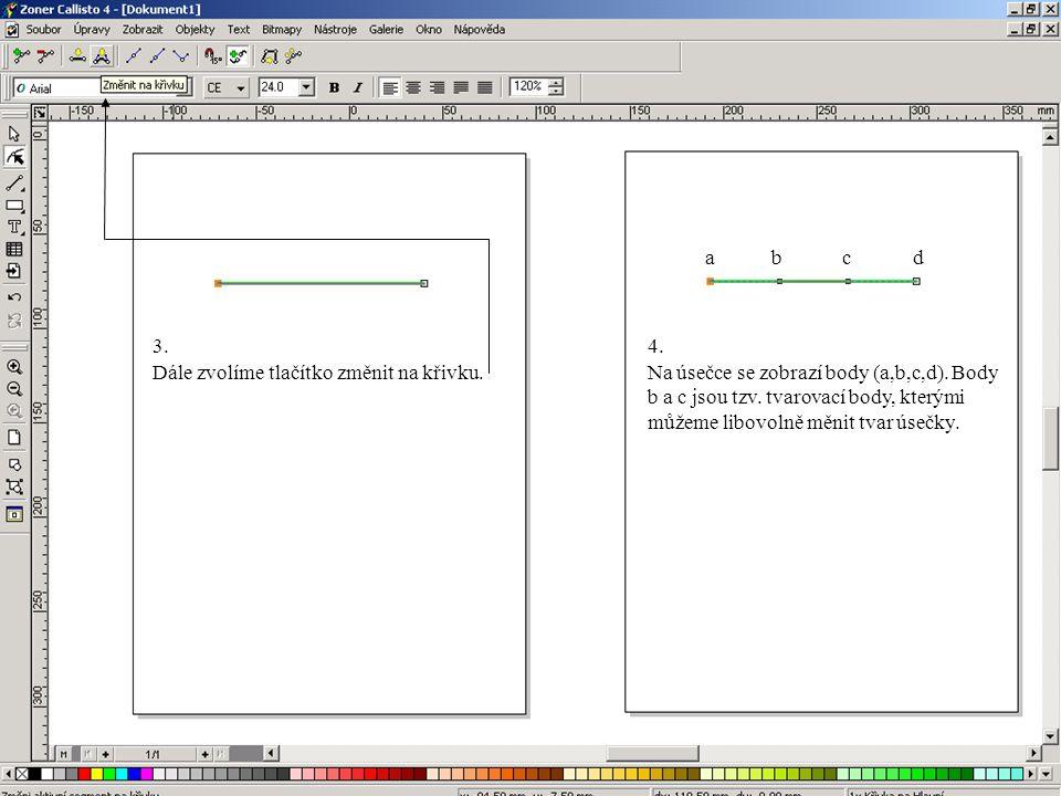 3.4.Dále zvolíme tlačítko změnit na křivku.Na úsečce se zobrazí body (a,b,c,d).