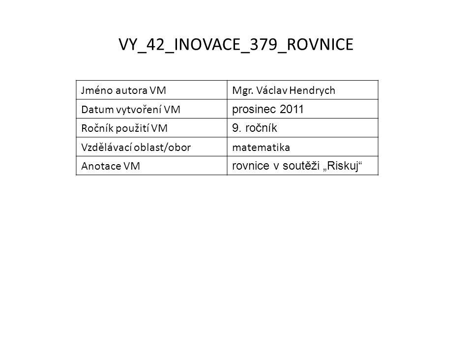 VY_42_INOVACE_379_ROVNICE Jméno autora VMMgr.