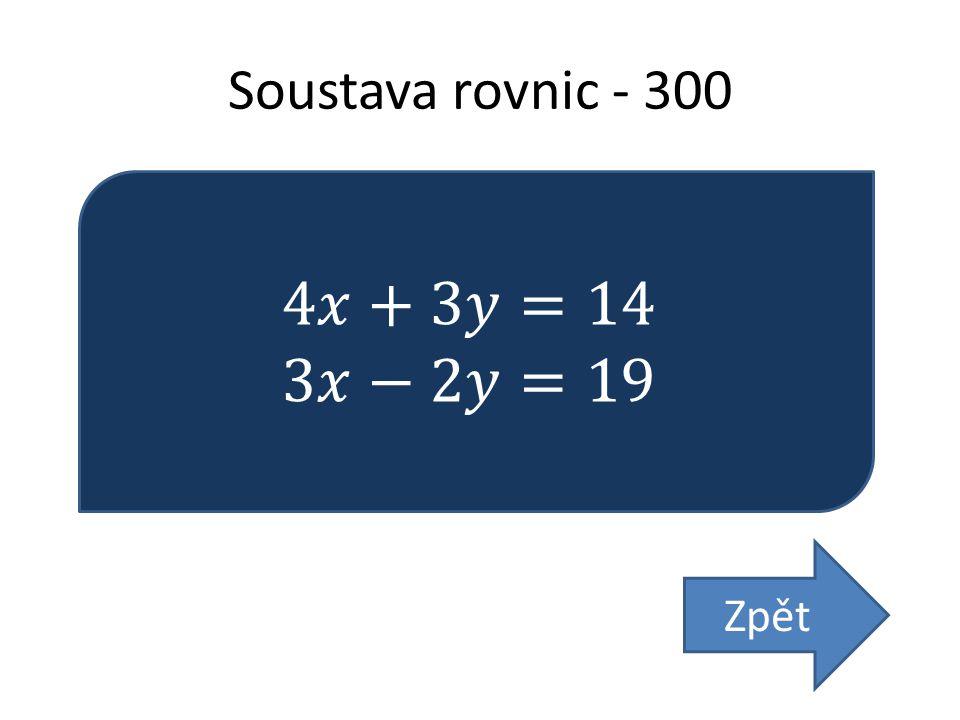 Soustava rovnic - 300 Zpět