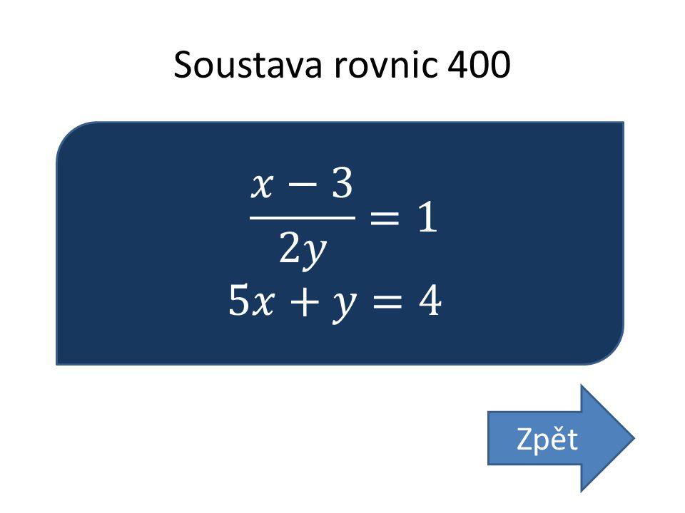 Soustava rovnic 400 Zpět