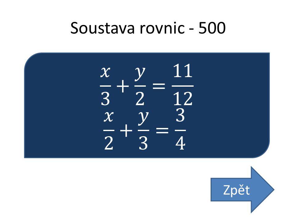 Soustava rovnic - 500 Zpět