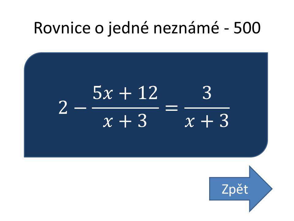 Rovnice o jedné neznámé - 500 Zpět