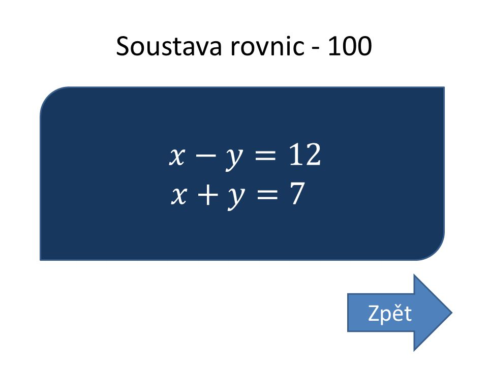 Soustava rovnic - 100 Zpět