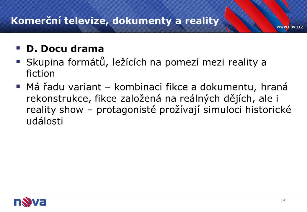 14 Komerční televize, dokumenty a reality  D.