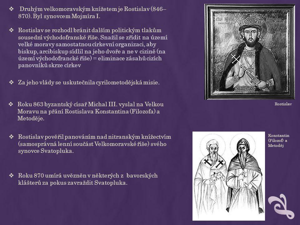 hlaholice  Konstantin a Metoděj se věnovali překladům Bible a dalším církevním textům pro růst vzdělanosti (christianizace).