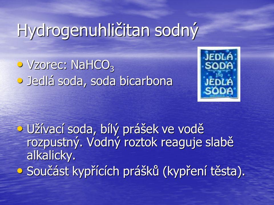 Hydrogenuhličitan sodný Vzorec: NaHCO 3 Vzorec: NaHCO 3 Jedlá soda, soda bicarbona Jedlá soda, soda bicarbona Užívací soda, bílý prášek ve vodě rozpus
