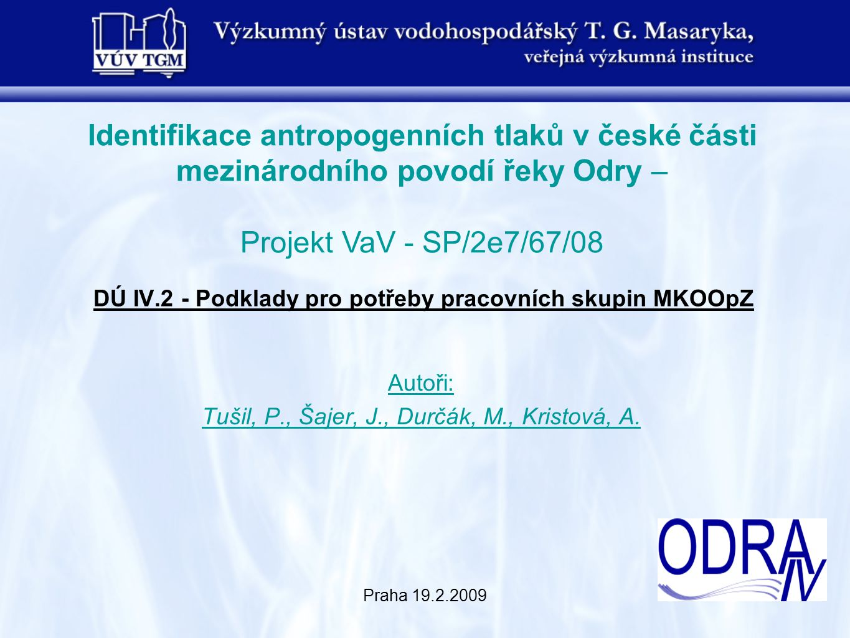 Praha 19.2.2009 Bilance vybraných společných relevantních znečišťujících látek z průmyslových zdrojů znečištění ve vybraných profilech české části MOPO Bilance látkového odtoku vybraných znečišťujících látek v odpadních vodách byla provedena na základě údajů o průmyslových zdrojích znečištění uvedených v Registru PZZ za rok 2007 a do celkové bilance byly vybrány pouze zdroje, které vypouštějí odpadní vody do recipientů v zájmové oblasti (české části) MOPO