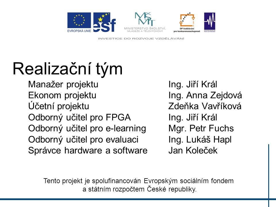 Realizační tým Manažer projektuIng.Jiří Král Ekonom projektu Ing.