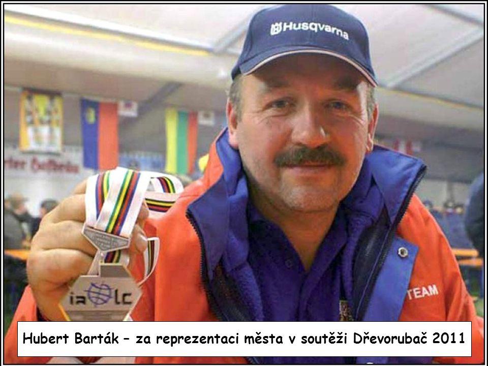 Hubert Barták – za reprezentaci města v soutěži Dřevorubač 2011