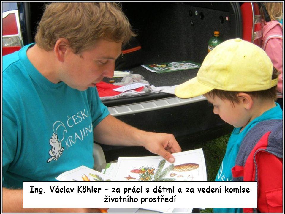 Ing. Václav Köhler – za práci s dětmi a za vedení komise životního prostředí