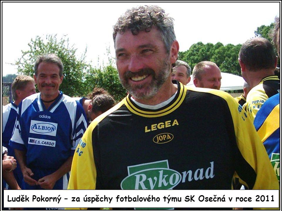 Luděk Pokorný – za úspěchy fotbalového týmu SK Osečná v roce 2011