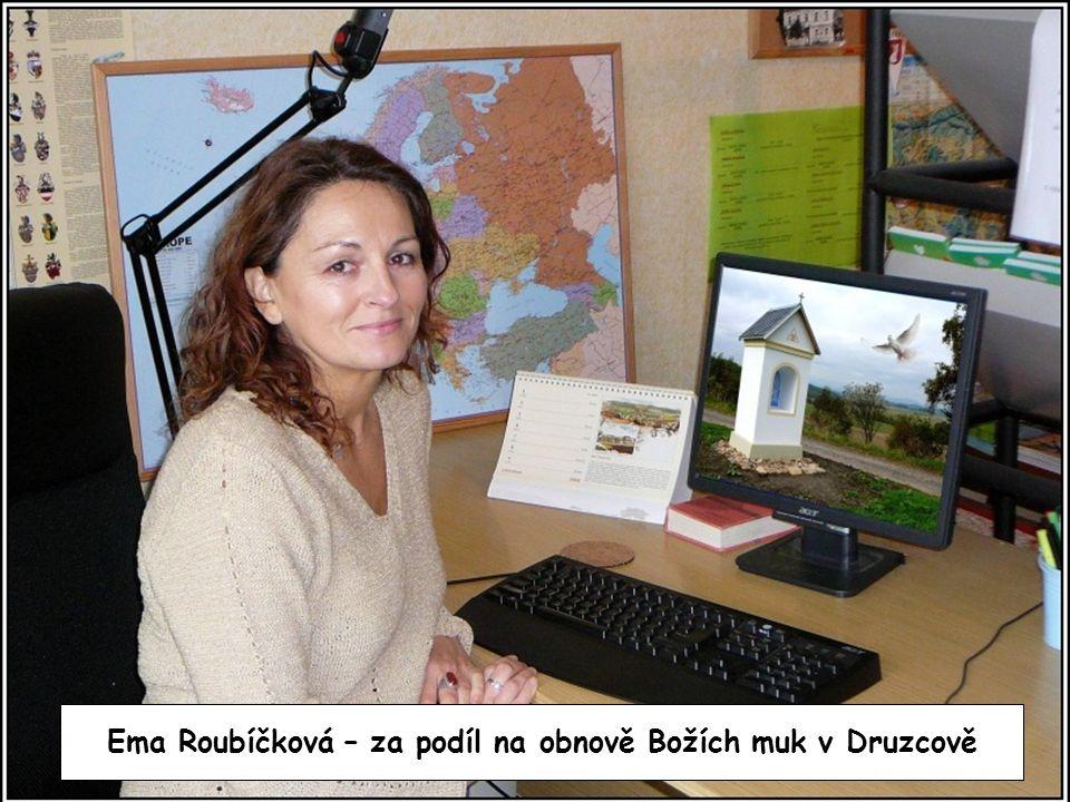 Ema Roubíčková – za podíl na obnově Božích muk v Druzcově