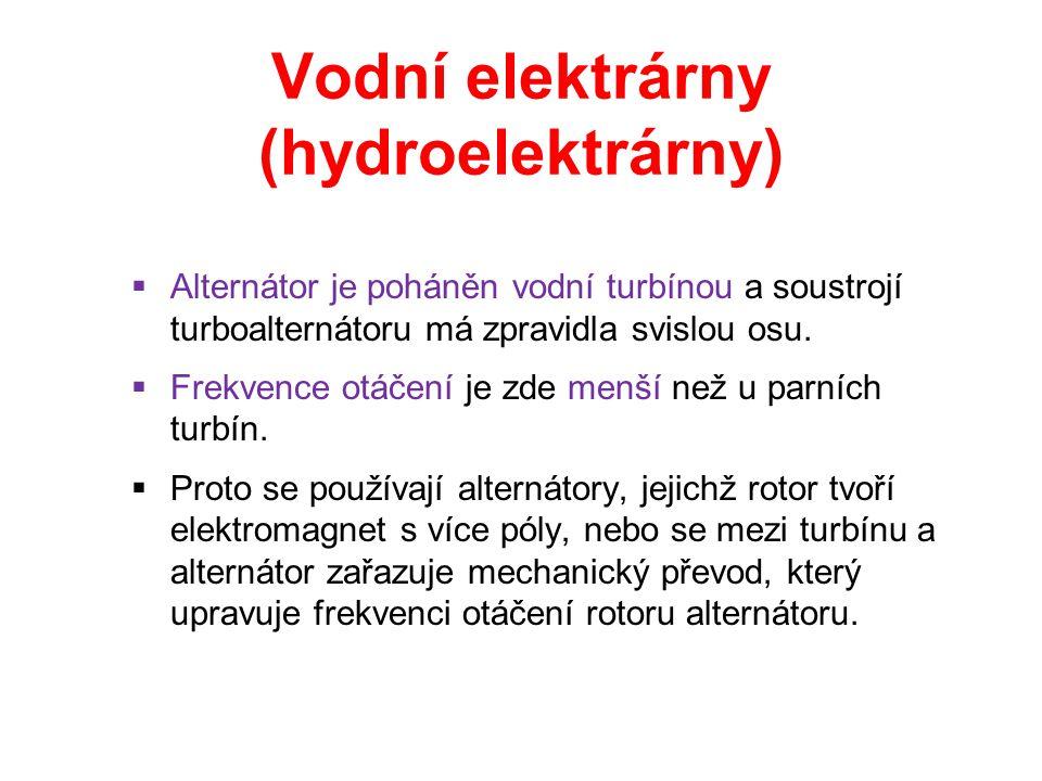 Vodní elektrárny (hydroelektrárny)  Alternátor je poháněn vodní turbínou a soustrojí turboalternátoru má zpravidla svislou osu.  Frekvence otáčení j