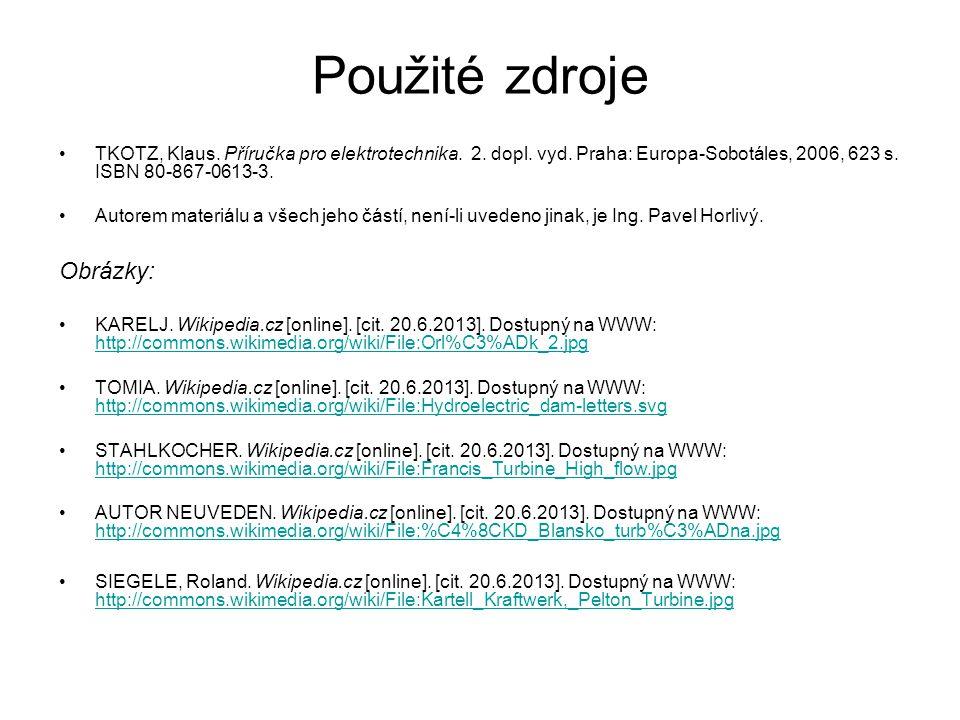 Použité zdroje TKOTZ, Klaus. Příručka pro elektrotechnika. 2. dopl. vyd. Praha: Europa-Sobotáles, 2006, 623 s. ISBN 80-867-0613-3. Autorem materiálu a
