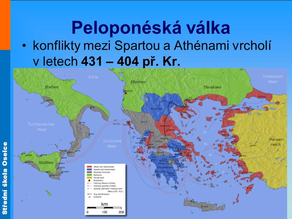 Střední škola Oselce Peloponéská válka konflikty mezi Spartou a Athénami vrcholí v letech 431 – 404 př. Kr.