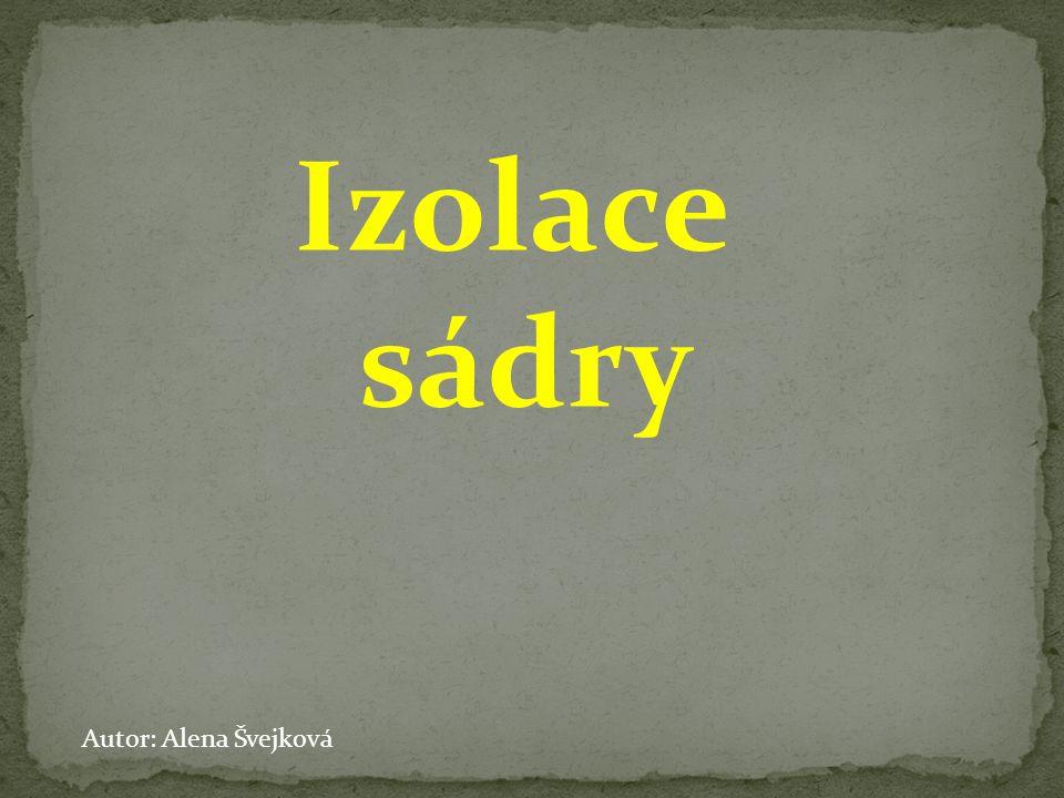 Izolace sádry Autor: Alena Švejková