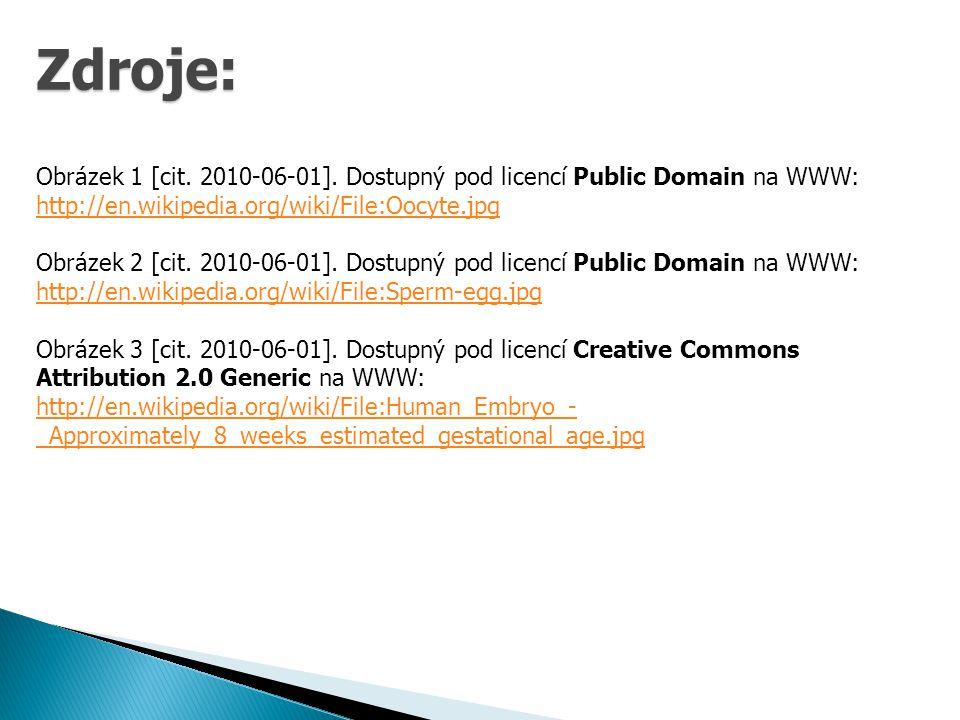 Obrázek 1 [cit. 2010-06-01]. Dostupný pod licencí Public Domain na WWW: http://en.wikipedia.org/wiki/File:Oocyte.jpg Obrázek 2 [cit. 2010-06-01]. Dost