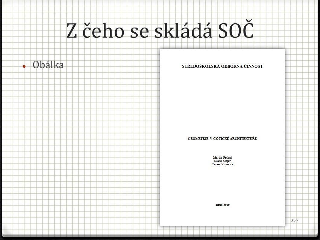 Jak má práce vypadat Rozsah 20-30 stran Přílohy Vazba (ideálně kroužková) 3/3