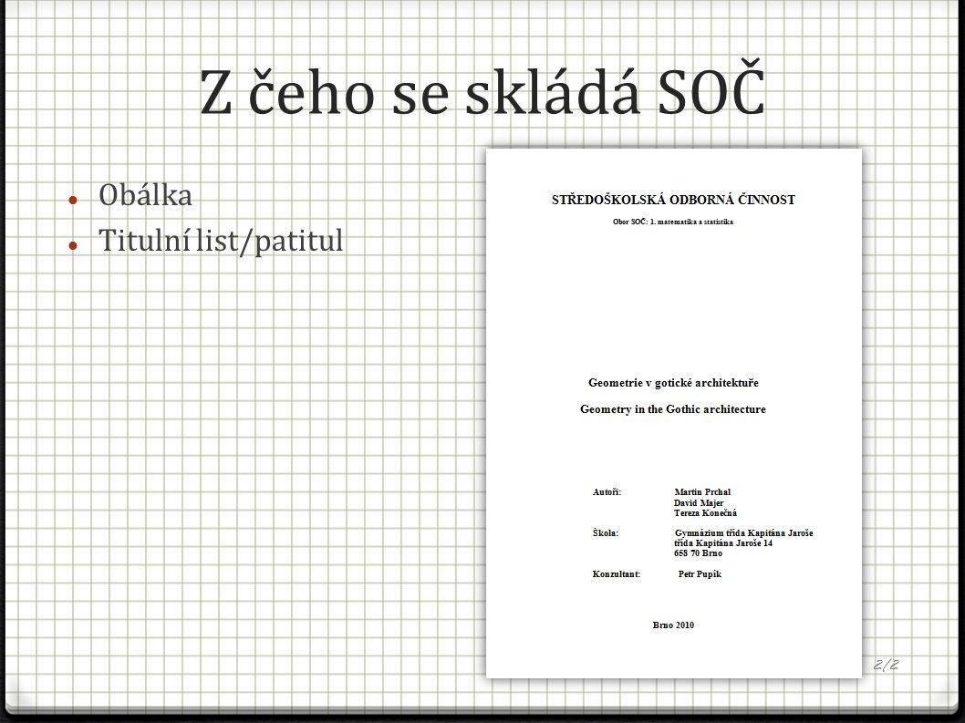 Z čeho se skládá SOČ Obálka Titulní list/patitul 2/2