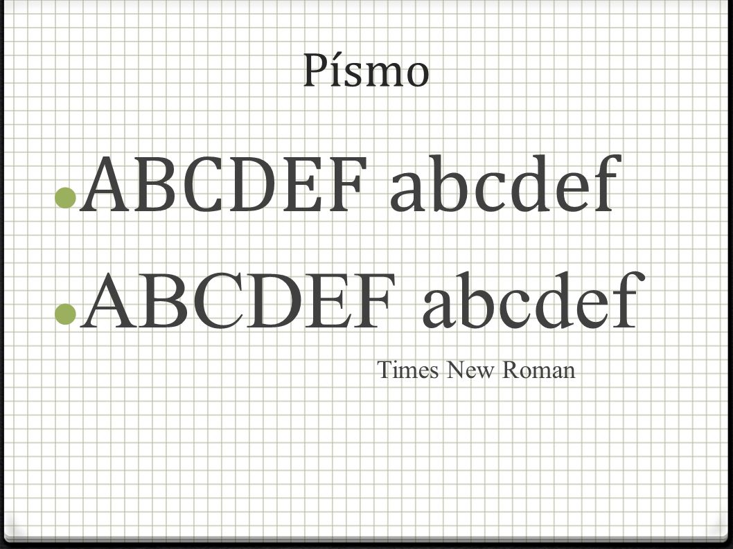 Písmo ABCDEF abcdef Times New Roman