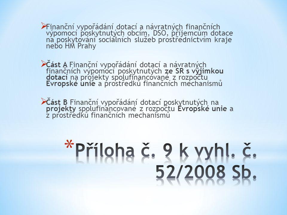 6 * O S T A T N Í * § 7 – dotace poskytnuta přímo na účet příjemce – Příloha č.
