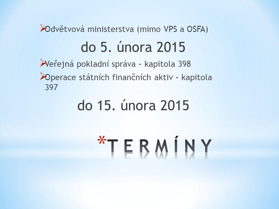 8  Odvětvová ministerstva (mimo VPS a OSFA) do 5. února 2015  Veřejná pokladní správa - kapitola 398  Operace státních finančních aktiv - kapitola