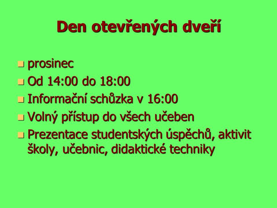 Den otevřených dveří prosinec prosinec Od 14:00 do 18:00 Od 14:00 do 18:00 Informační schůzka v 16:00 Informační schůzka v 16:00 Volný přístup do všec