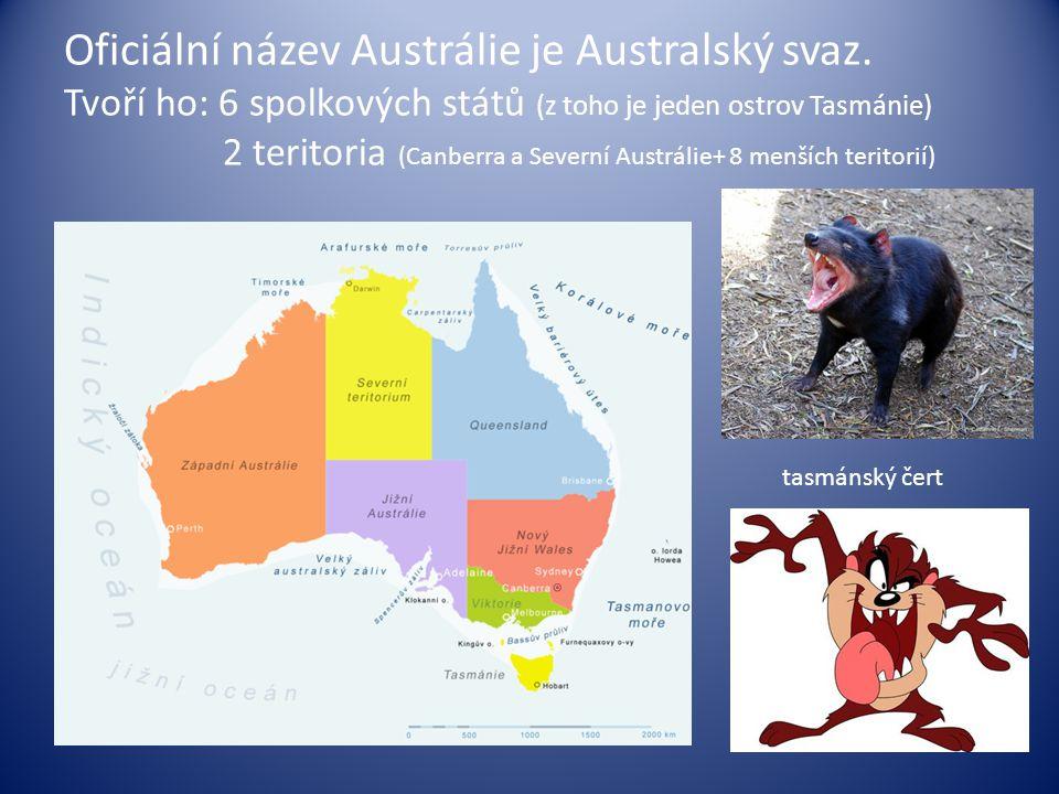 Oficiální název Austrálie je Australský svaz. Tvoří ho: 6 spolkových států (z toho je jeden ostrov Tasmánie) 2 teritoria (Canberra a Severní Austrálie