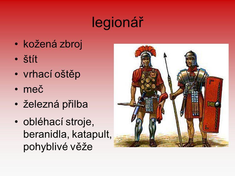 legionář kožená zbroj štít vrhací oštěp meč železná přilba obléhací stroje, beranidla, katapult, pohyblivé věže