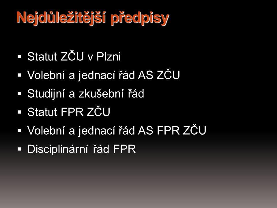 Nejdůležitější předpisy  Statut ZČU v Plzni  Volební a jednací řád AS ZČU  Studijní a zkušební řád  Statut FPR ZČU  Volební a jednací řád AS FPR