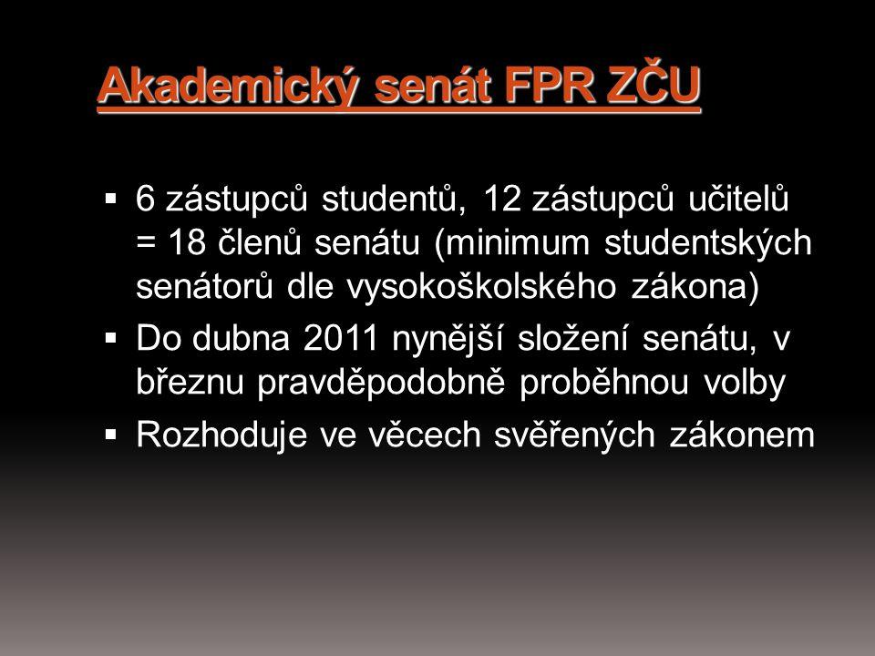 Akademický senát FPR ZČU  6 zástupců studentů, 12 zástupců učitelů = 18 členů senátu (minimum studentských senátorů dle vysokoškolského zákona)  Do
