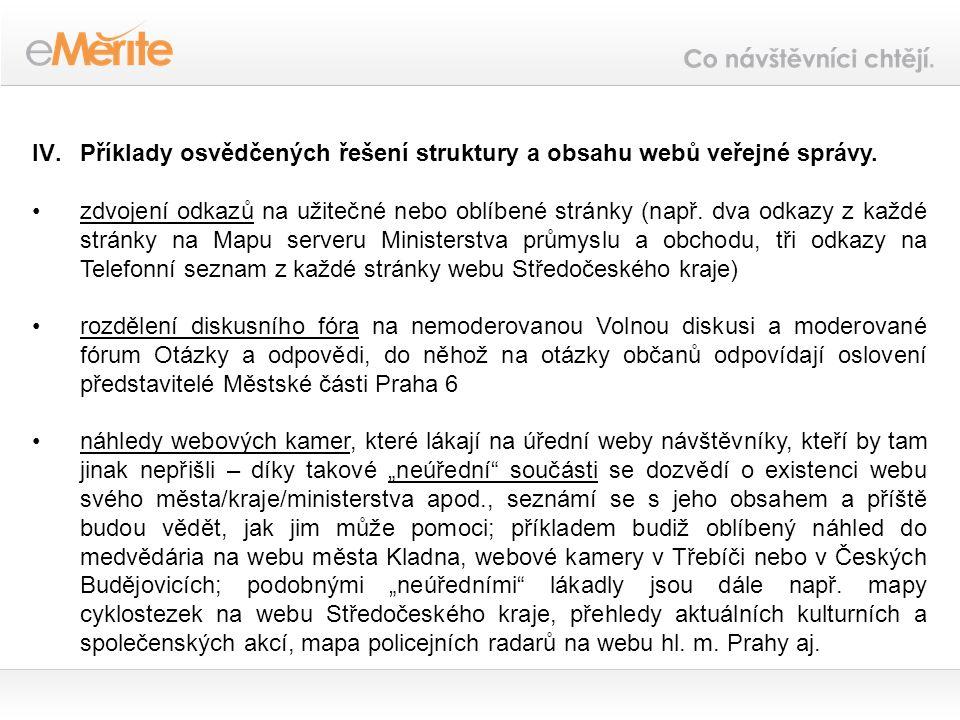 IV.Příklady osvědčených řešení struktury a obsahu webů veřejné správy.