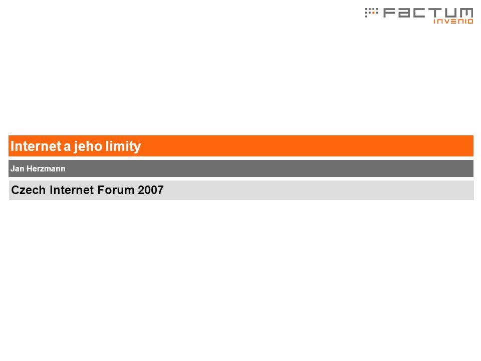 Czech Internet Forum 2007 Jan Herzmann Internet a jeho limity