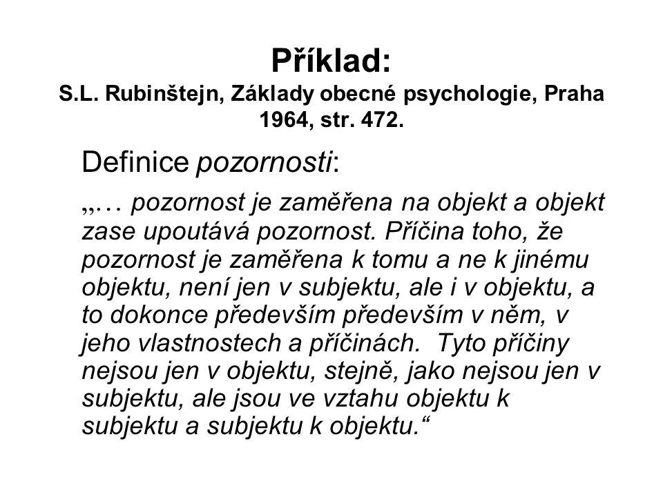 Příklad: S.L.Rubinštejn, Základy obecné psychologie, Praha 1964, str.