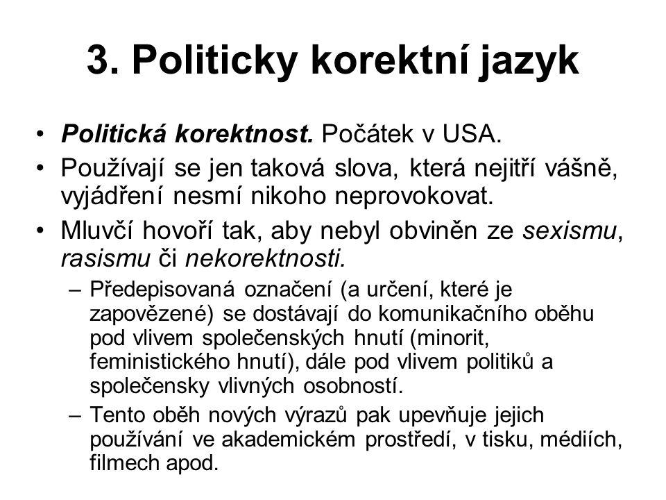3.Politicky korektní jazyk Politická korektnost. Počátek v USA.