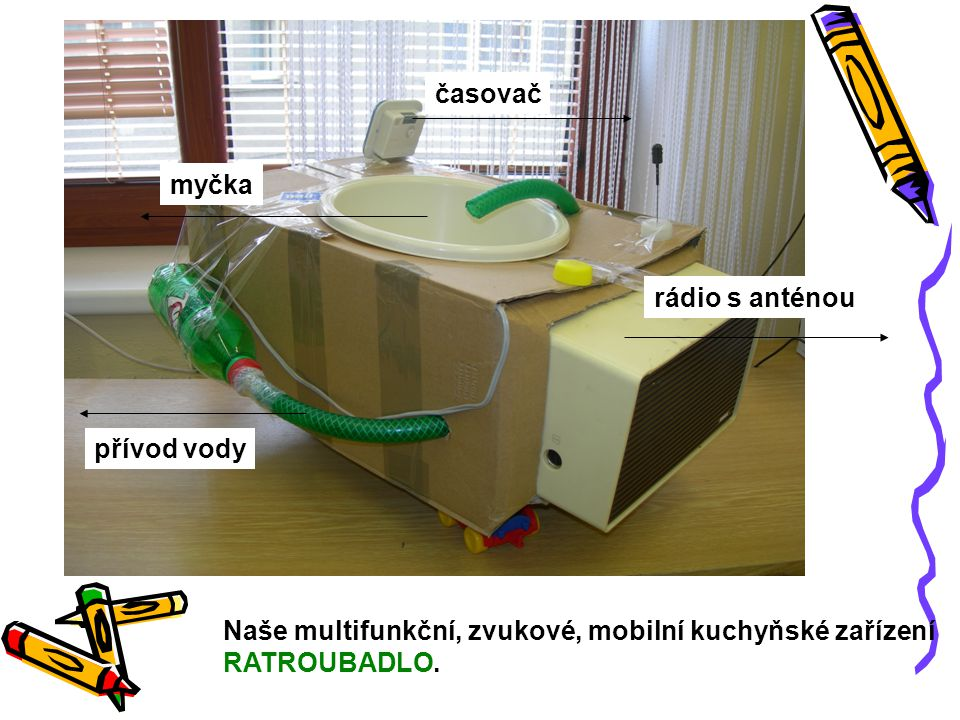 Naše multifunkční, zvukové, mobilní kuchyňské zařízení RATROUBADLO. přívod vody rádio s anténou časovač myčka