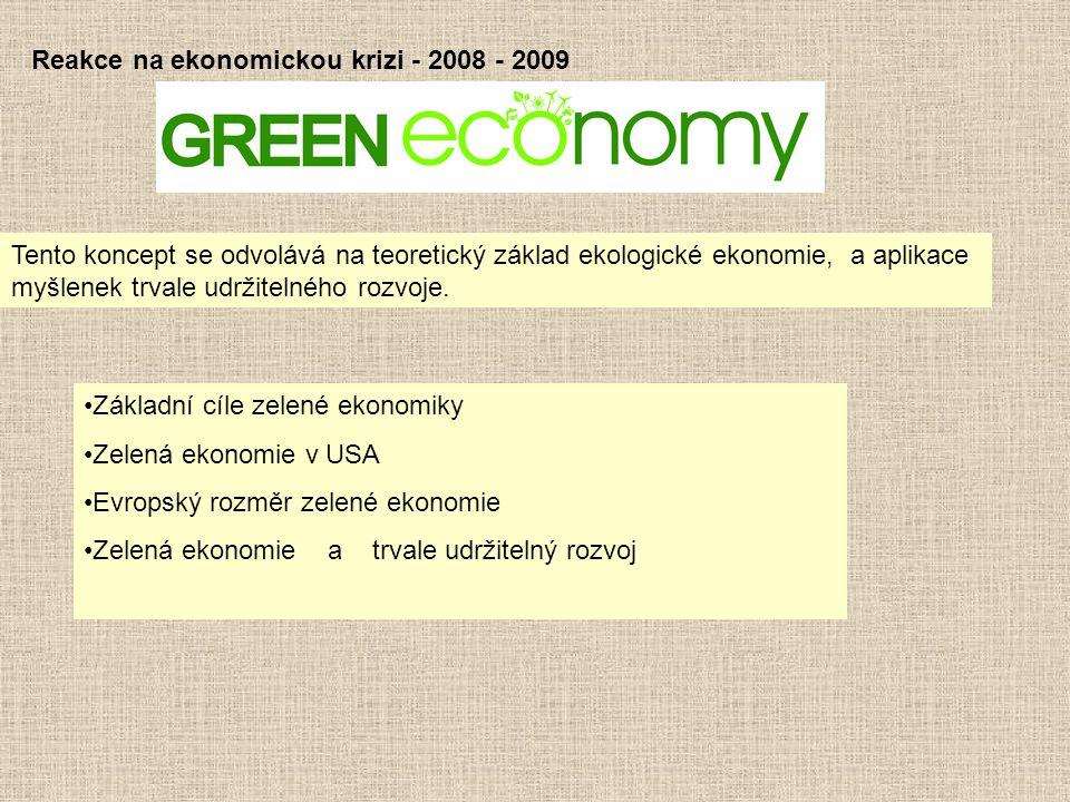 Reakce na ekonomickou krizi - 2008 - 2009 Tento koncept se odvolává na teoretický základ ekologické ekonomie, a aplikace myšlenek trvale udržitelného