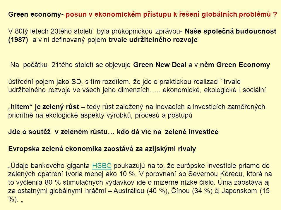 Green economy- posun v ekonomickém přístupu k řešení globálních problémů ? V 80tý letech 20tého století byla průkopnickou zprávou- Naše společná budou