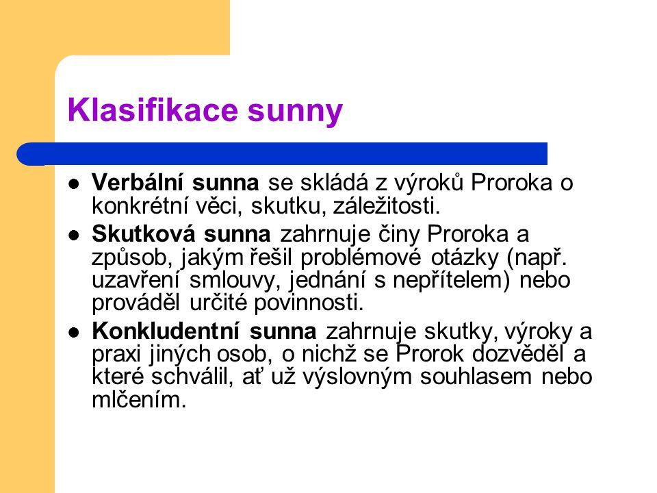 Klasifikace sunny Verbální sunna se skládá z výroků Proroka o konkrétní věci, skutku, záležitosti.