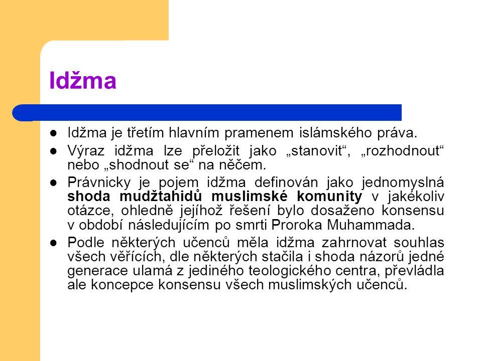 Idžma Idžma je třetím hlavním pramenem islámského práva.