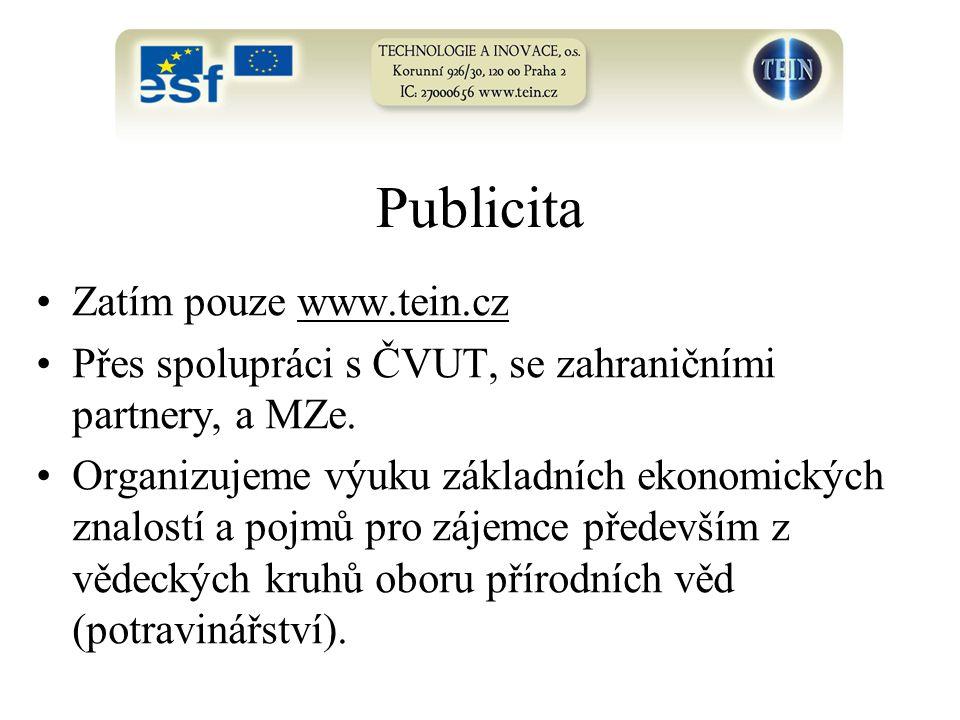 Publicita Zatím pouze www.tein.cz Přes spolupráci s ČVUT, se zahraničními partnery, a MZe. Organizujeme výuku základních ekonomických znalostí a pojmů