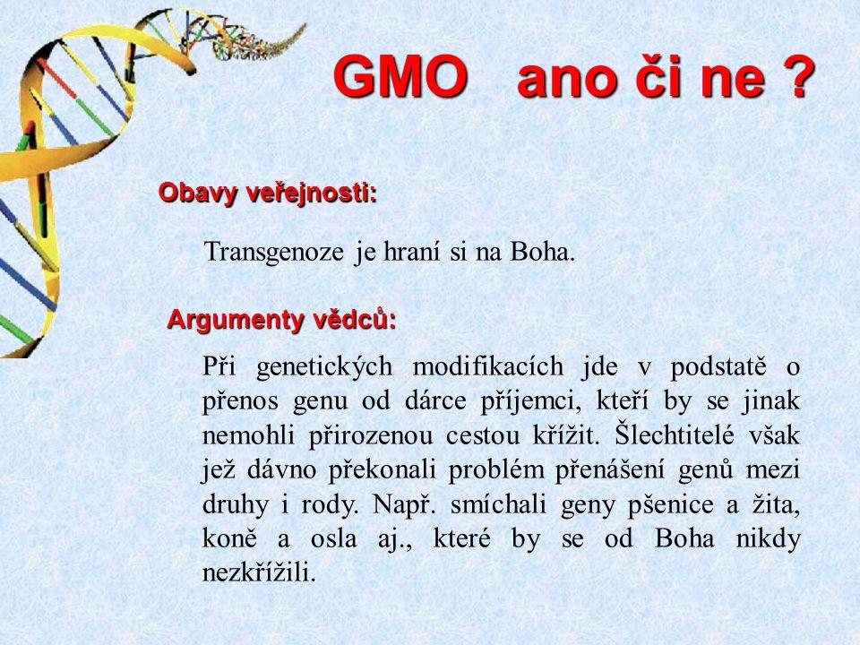 Při genetických modifikacích jde v podstatě o přenos genu od dárce příjemci, kteří by se jinak nemohli přirozenou cestou křížit. Šlechtitelé však jež